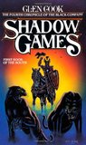 Shadow Games (The Chronicle of the Black Company, #4)