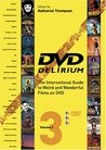 DVD Delirium: The International Guide to Weird and Wonderful Films on DVD, Vol. 3