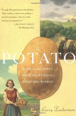 The Potato: How the Humble Spud Rescued the Western World
