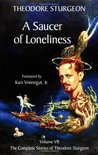 A Saucer of Loneliness (Complete Stories of Theodore Sturgeon, Vol 7)