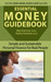 Essential Money Guidebook: Simple and Sustainable Personal Finance for Real People