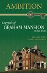 Ambition (Legends of Graham Mansion)