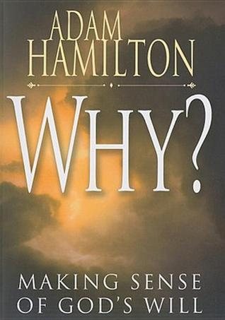 Why? by Adam Hamilton
