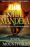 Kill Mandela (The Mandela Trilogy #1)