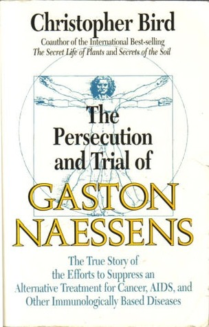 The Persecution and Trial of Gaston Naessens