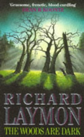 The Woods are Dark by Richard Laymon