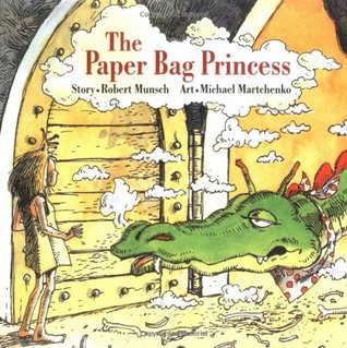 The Paper Bag Princess by Robert N. Munsch