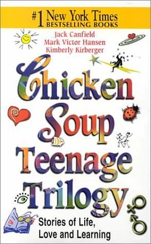 Chicken Soup Teenage Trilogy (Chicken Soup for the Soul by Jack Canfield