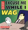 Excuse Me While I Wag (Dilbert, #17)