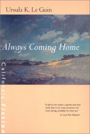 Always Coming Home by Ursula K. Le Guin
