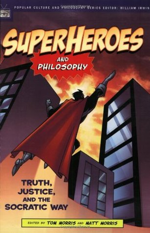 Superheroes and Philosophy by Tom Morris