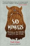 Sad Monsters: Growling on the Outside, Crying on the Inside