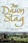The Dawn Stag (Dalriada Trilogy, #2)