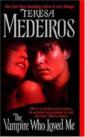 The Vampire Who Loved Me by Teresa Medeiros