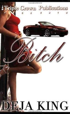 Bitch by Deja King