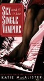 Sex and the Single Vampire (Dark Ones, #2)