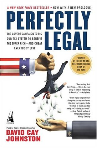 Perfectly Legal: The Covert Campaign to Rig Our Tax System to Benefit the Super Rich--and Cheat Everybody Else