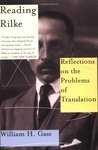 Reading Rilke: Reflections on the Problems of Translation