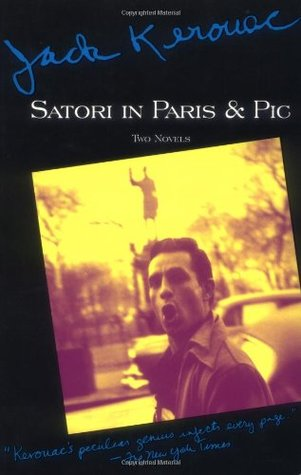Satori in Paris & Pic by Jack Kerouac