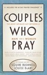 Couples Who Pray: The Most Intimate Act Between a Man and a Woman