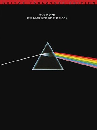 Pink Floyd - Dark Side of the Moon (Guitar Tablature Edition)