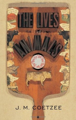 The Lives of Animals by J.M. Coetzee