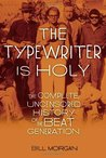 The Typewriter Is Holy: The Complete, Uncensored History of the Beat Generation