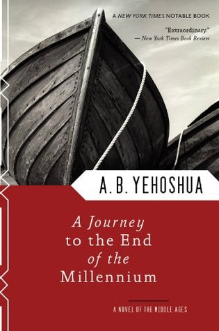 A Journey to the End of the Millennium - A Novel of the Middl... by Abraham B. Yehoshua