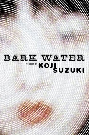 Dark Water by Koji Suzuki