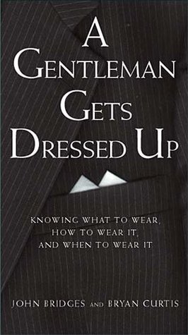 A Gentleman Gets Dressed Up by John Bridges