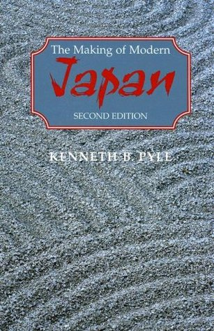 The Making of Modern Japan by Kenneth B. Pyle
