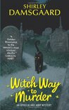 Witch Way to Murder (Ophelia & Abby, #1)