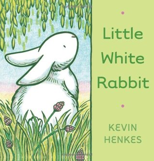 Little White Rabbit by Kevin Henkes