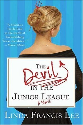The Devil in the Junior League by Linda Francis Lee