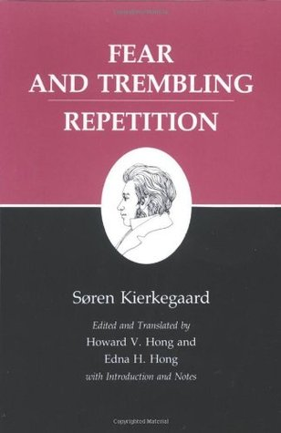 Fear and Trembling/Repetition (Kierkegaard's Writings, Volume 6)