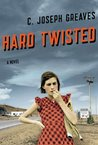 Hard Twisted: A Novel
