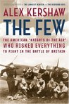 "The Few: The American ""Knights of the Air"" Who Risked Everything to Fight in the Battle of Britain"