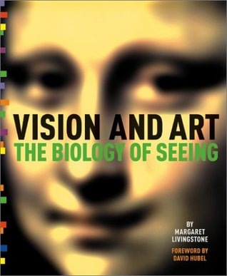 Vision and Art by Margaret S. Livingstone