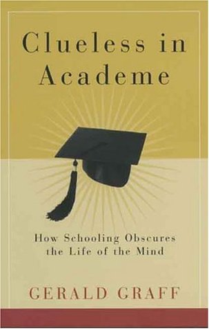 Clueless in Academe by Gerald Graff
