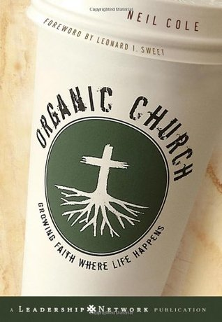 Organic Church by Neil Cole