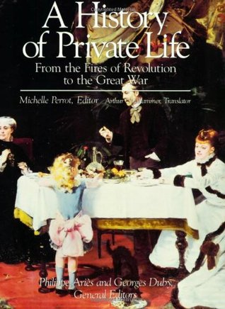 A History of Private Life by Philippe Ariès