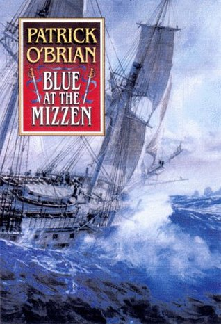 Blue at the Mizzen by Patrick O'Brian