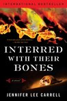 Interred with Their Bones by Jennifer Lee Carrell