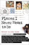 Places I Never Meant to Be by Judy Blume