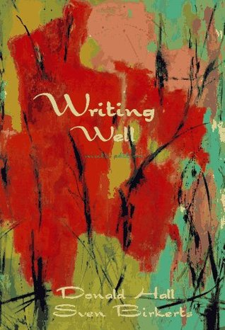 Writing Well by Donald Hall