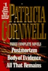 Three Complete Novels: Postmortem / Body Of Evidence / All That Remains
