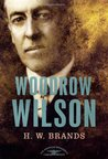 Woodrow Wilson (The American Presidents, #28)