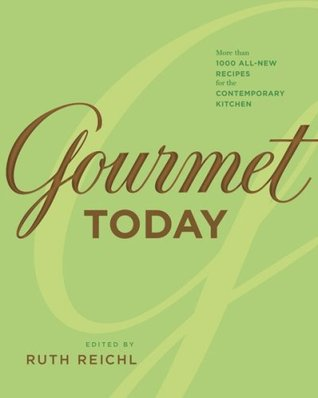 Gourmet Today by Ruth Reichl