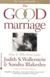 The Good Marriage: How and Why Love Lasts
