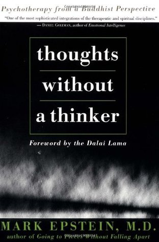 Thoughts Without A Thinker by Mark Epstein